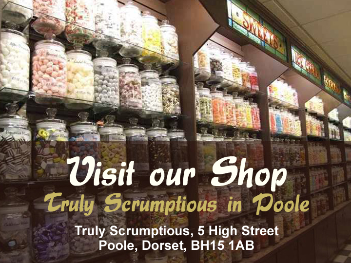 Visit our Shop: Truly Scrumptious, 5 High Street, Poole, Dorset, BH15 1AB